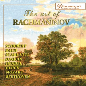 The art of Rachmaninov, Vol.2 - Rubinstein, Liszt,  Beethoven, etc...-Piano-Enregistrement historique