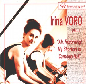 Irina Voro -piano Ah, Recording! My shortcut to Carnegie Hall-Piano-Instrumental