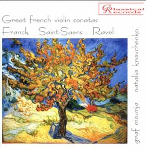 Great french violin sonatas - Franck - Saint-Saens - Ravel: G.Mourja, violin and N. Kravchenko, piano-Piano and Violin-Chamber Music