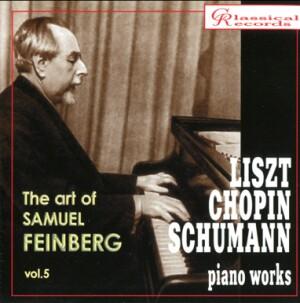 The art of Samuel Feinberg - Vol. 5 - Liszt - Chopin - Schumann: PianoWorks-Piano-Instrumental