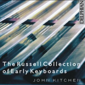Instruments from the Russell Collection - John Kitchen, harpsichords and piano  -Harpsichord
