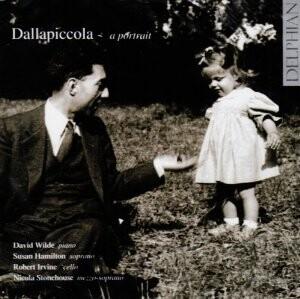 Dallapiccola - A Portrait - D.Wilde, piano -S. Hamilton, soprano - N. Stonehouse, mezzo-Vocal and Piano-Chamber Music