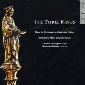 The Three Kings - Music for Christmas from Tewkesbury Abbey-Christmas Music
