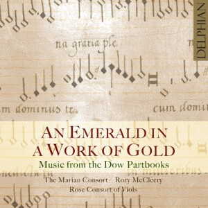 An Emerald in a Work of Gold - Music from the Dow Partbooks   -Renaissance