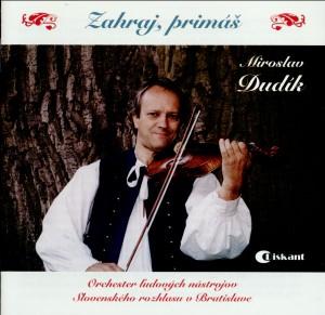 Zahraj, primáš - Miroslav Dudík , violin-Folk Music-Traditional