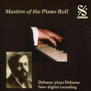 Masters of the Piano Roll, Vol. 1 - Debussy plays Debussy-Piano