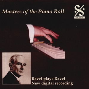 Masters of the Piano Roll, Vol. 4 - Ravel plays Ravel-Piano-Masters of the Piano Roll