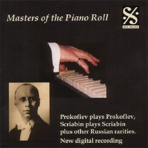 Masters of the Piano Roll, Vol. 5 - Prokofiev plays Prokofiev , Scriabin plays Scriabin-Piano