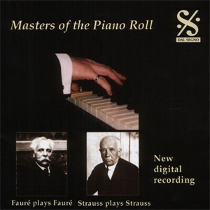 Masters of the Piano Roll - Strauss plays Strauss: Fauré plays  Fauré-Piano