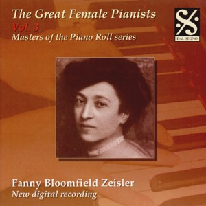 Masters of the Piano Roll: The Great Female Pianists, Vol. 3 - Fanny Bloomfield Zeisler-The Great Female Pianists-Masters of the Piano Roll