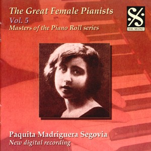 Masters of the Piano Roll: The Great Female Pianists Vol.5 - P. M. Segovia-The Great Female Pianists-Masters of the Piano Roll