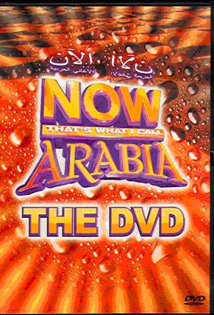 Now Thats What I Call Arabia The DVD-World Music