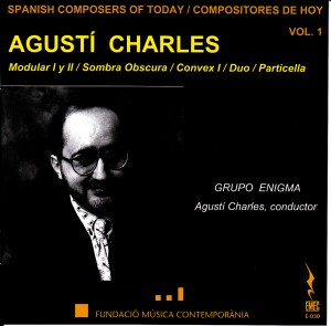 Spanish Composers of Today Vol. 1  - Agusti Charles  - Grupo Enigma-Chamber Ensemble-Today's Spanish Composers