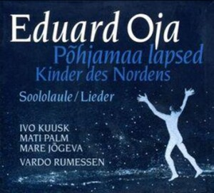 EDUARD OJA - Kinder des Nordens - OHJAMAA LAPSED-Vocal and Piano-Vocal Collection