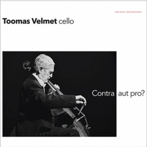 CONTRA AUT PRO? - TOOMAS VELMET, cello-Cello and Orchestra-Cello Concerto