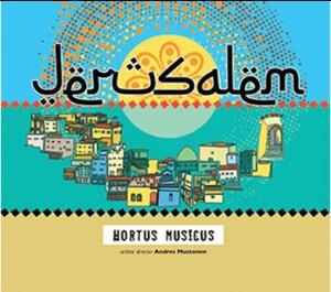 JERUSALEM - Hortus Musicus - Andres Mustonen, coductor-Ensemble-Jewish Music