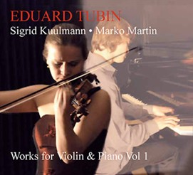 Eduard Tubin -Works for Violin and Piano Vol I. - S. Kuulmann, violin - M. Martin, piano-Violin-Instrumental
