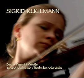 Works for Solo Violin - Bach - Paganini - Ysaÿe - Sigrid Kuulmann, violin-Instrumental