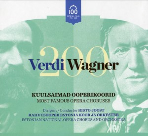 VERDI - WAGNER 200 - MOST FAMOUS OPERA CHORUSES - Estonian National Opera - Chorus and Orchestra-Voices and Orchestra