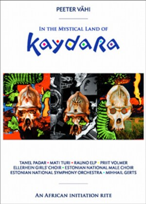 PEETER VÄHI - IN THE MYSTICAL LAND OF KAYDARA - An African initiation rite-Choir and Orchestra-Movies