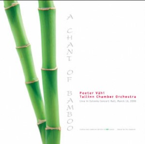 PEETER VÄHI - A CHANT OF BAMBOO - Live in Estonia Concert Hall-Chamber Orchestra