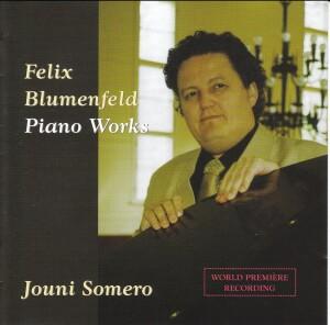 Felix Blumenfeld - Piano Works - Jouni Somero, piano-World Premiere Recording