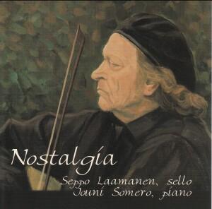 Nostalgia - Seppo Laamanen, cello - Jouni Somero, piano-Piano