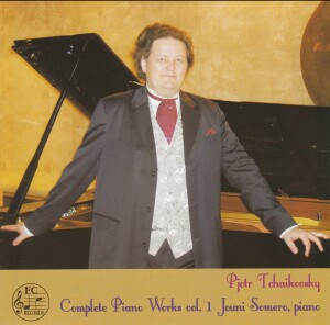 Pyotr Tchaikovsky - Complete Piano Works Vol.1 - Jouni Somero, piano-Piano-Instrumental