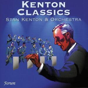 Kenton Classics: Stan Kenton and his Orchestra-Orchestre-Jazz