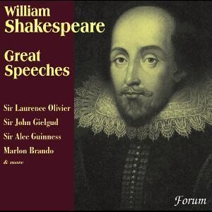 William Shakespeare - Great Speeches - Sir Laurence Olivier, Sir John Gielgud, Marlon Brando, Sir Alec Guiness -Spoken word