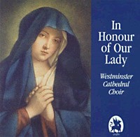 In Honour of Our Lady - Westminster Cathedral Choir - Stephen Cleobury.-Choral Collection