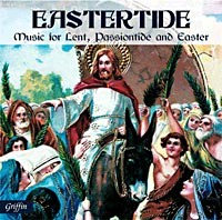 Eastertide - Music for Lent, Passiontide and Easter -Music for Lent, Passiontide and Easter-Sacred Music