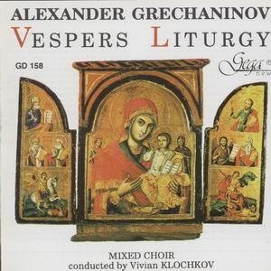 Alexander Grechanikov - Vespers Liturgy, Op. 59-Liturgy