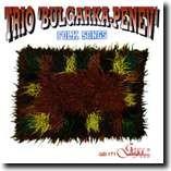 "TRIO ""BULGARKA-PENEV"" - FOLK SONGS -Folk Music-Traditional"