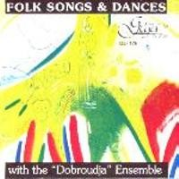 "Folk Songs & Dances - with the ""DOBROUDJA"" Ensemble-Folk Music-Traditional"