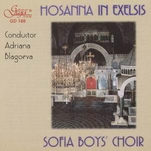 Hosanna in Exelis - Sofia Boy`s Choir-Choir-Choral Collection
