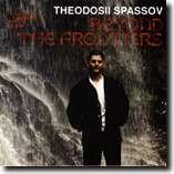 BEYOND THE FRONTIERS - THEODOSII SPASSOV - Film music-Film Music-Chamber Music