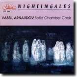 NIGHTINGALES - VASSIL ARNAUDOV - SOFIA CHAMBER CHOIR-Choir-Choral Collection