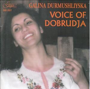 GALINA DURMUSHLIYSKA - VOICE OF DOBRUDJA-Folk Music-Vocal Collection