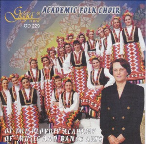 ACADEMIC FOLK CHOIR - OF THE PLOVDIV ACADEMU - OF MUSIC AND DANCE ARTS-Folk Music-Vocal Collection