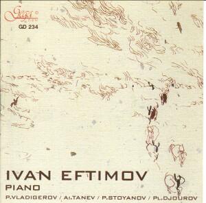 VLADIGEROV - TANEV - STOYANOV - DJOUROV - IVAN EFTIMOV, piano-Piano-Contemporary music