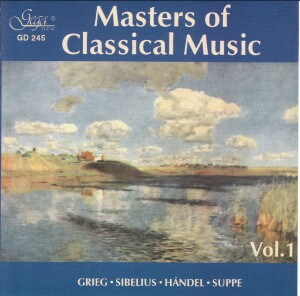 MASTERS OF CLASSICAL MUSIC - Vol. 1 - GRIEG - SIBELIUS - SUPPE-Orchestra-Orchestral Works