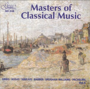 MASTERS OF CLASSICAL MUSIC - Vol. 6 - GRIEG - ROSAS - SIBELIUS - BARBER - WILLIAMS-Orchestra-Orchestral Works