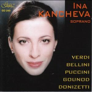 INA KANCHEVA, soprano - VERDI - BELLINI - PUCCINI - GOUNOD - DONIZETTI-Opera-Vocal and Opera Collection