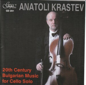 ANATOLI KRASTEV, violoncello - 20th Cetury Bulgarian Music for Cello Solo-Cello-Cello Collection