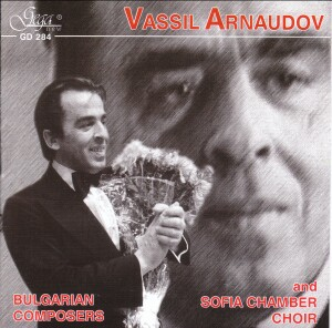 Vassil Arnaudov  and Sofia Chamber Choir - Bulgarian Composers-Choir-Choral Collection