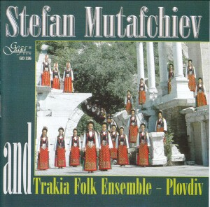 Stefan Mutafchiev and Trakia Folk Ensemble-Folk Music
