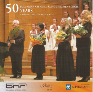 50 years BULGARIAN NATIONAL RADIO CHILDREN'S CHOIR - Hristo NEDYALKOV, conductor-Choir-Opera & Vocal Collection