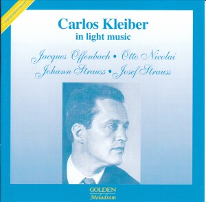 Carlos Kleiber in Light Music  - Offenbach, O. Nicolai, Johann Strauss Jr., Josef Strauss-Vocal Collection