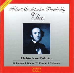 MENDELSSOHN-BARTHOLDY - ELIAS - Köln 1962 - Christoph von Dohnány-Voices and Orchestra-Sacred Oratorios